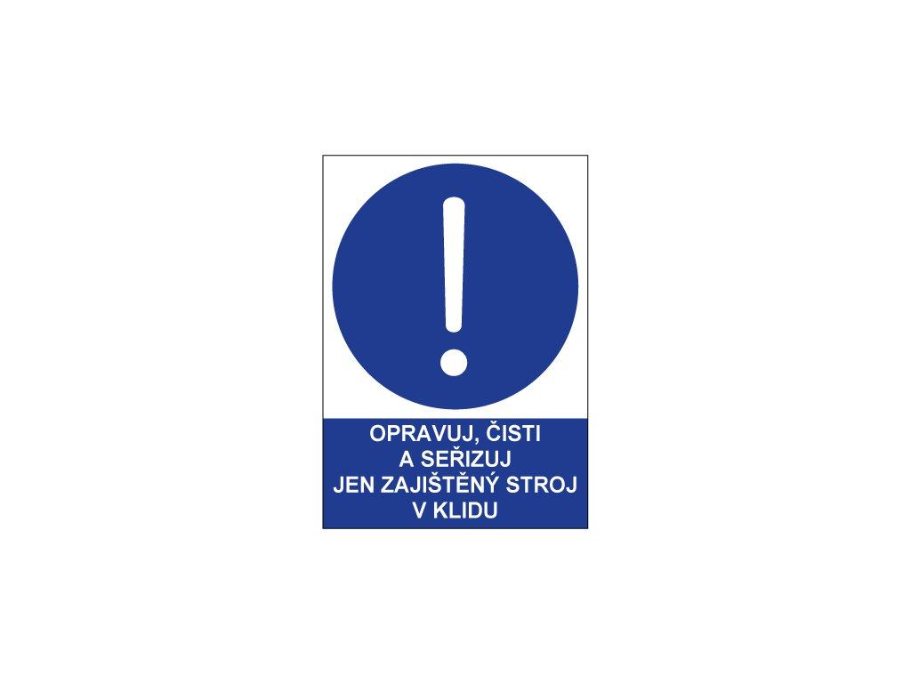 00738 Opravuj čisti a seřizuj jen zajištěný stroj v klidu